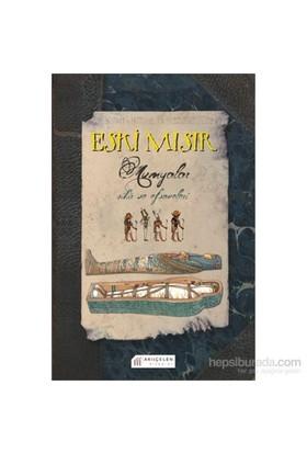 Eski Mısır - Mumyalar – Sihir Ve Efsaneleri - Jim Pipe