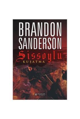Sissoylu: Kuşatma - Brandon Sanderson