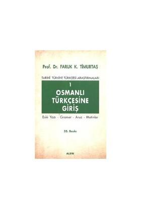 Osmanlı Türkçesine Giriş I - Faruk K. Timurtaş