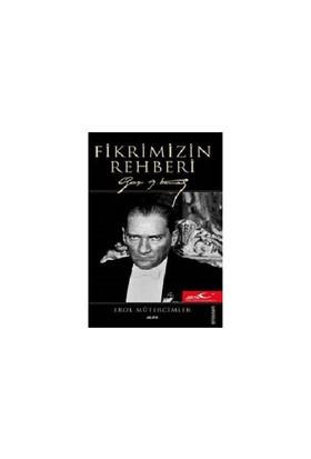 Fikrimizin Rehberi Gazi Mustafa Kemal (Ciltsiz) - Erol Mütercimler