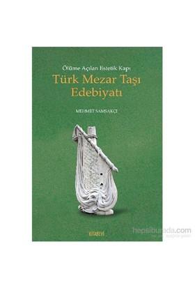 Ölüme Açılan Estetik Kapı Türk Mezar Taşı Edebiyatı