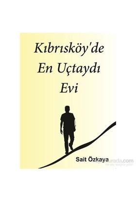 Kıbrısköy'De En Uçtaydı Evi-Sait Özkaya