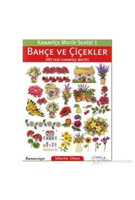 Kanaviçe Motif Serisi 1 : Bahçe ve Çiçekler - 200 Yeni Kanaviçe Motifi - Maria Diaz
