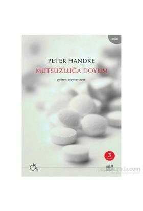 Mutsuzluğa Doyum - Peter Handke
