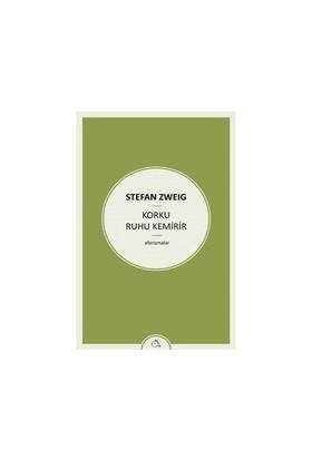 Korku Ruhu Kemirir-Stefan Zweig