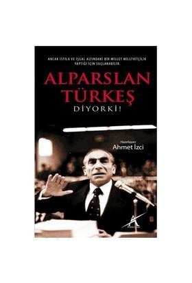 Alparlan Türkeş Diyor Ki-Ahmet İzci