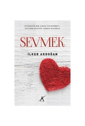 Sevmek-İlker Akdoğan