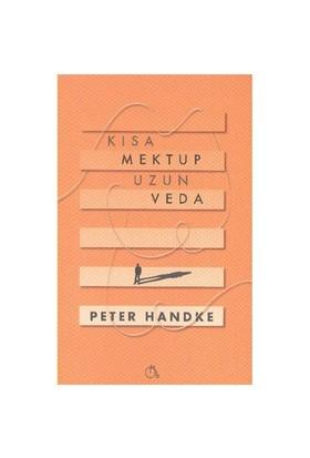 Kısa Mektup Uzun Veda-Peter Handke