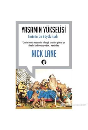 Yaşamın Yükselişi - Evrimin 10 Büyük İcadı-Nick Lane