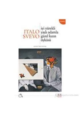 İyi Yürekli Yaşlı Adamla Güzel Kızın Öyküsü-Italo Svevo
