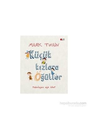 Küçük Kızlara Öğütler-Mark Twain
