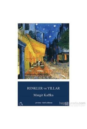 Renkler Ve Yıllar-Margit Kaffka