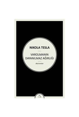 Varolmanın Dayanılmaz Ağırlığı - Nikola Tesla