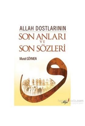 Allah Dostlarının Son Anları Ve Son Sözleri-Murat Göymen