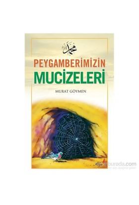 Peygamberimizin Mucizeleri-Murat Göymen