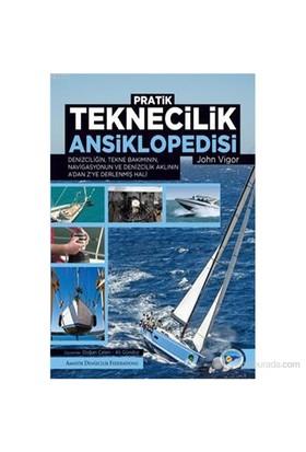 Pratik Teknecilik Ansiklopedisi - Denizciliğin, Tekne Bakımının, Navigasyonun Ve Denizcilik Aklının-John Vigor