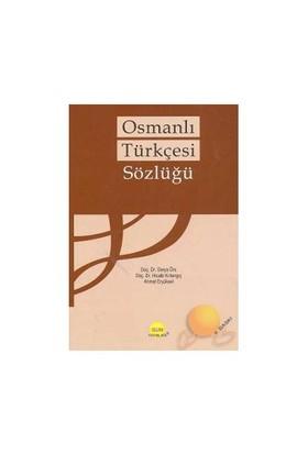 OSMANLI TÜRKÇESİ SÖZLÜĞÜ (CİLTSİZ)
