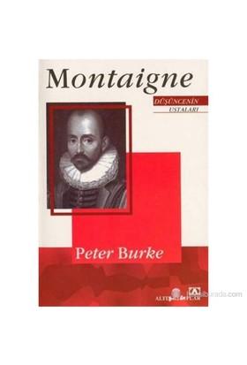 Montaigne Düşüncenin Ustaları-Peter Burke