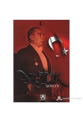 Nutuk Söylev-Mustafa Kemal Atatürk