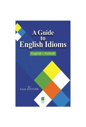 A Guide To English İdioms: English-Turkish