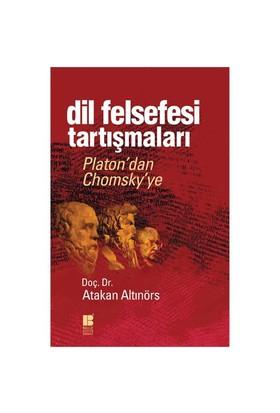 Dil Felsefesi Tartışmaları: Platon'Dan Chomsky'Ye - Atakan Altınörs