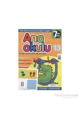 Anaokulu Sayı: 13 Anne-Çocuk Eğitim Dergisi-Kolektif