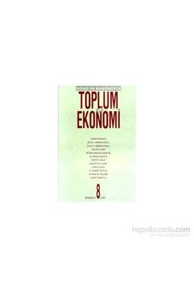 Dünü Ve Bugünüyle Toplum Ve Ekonomi Sayı: 8-Kolektif
