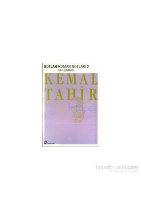 Roman Notları 2 Batı Çıkmazı-Kemal Tahir