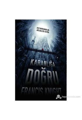 Karanlığa Doğru-Francis Knight