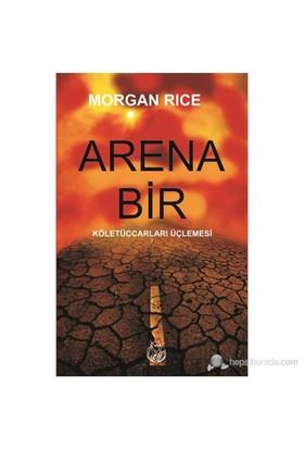 Arena Bir - (Köletüccarları Üçlemesi)-Morgan Rice