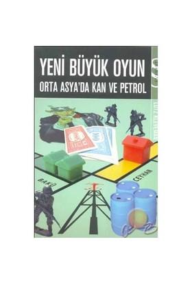 Yeni Büyük Oyun Orta Asya'da Kan Ve Petrol
