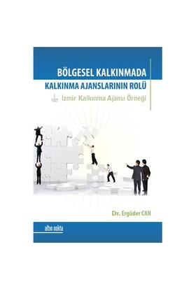 Bölgesel Kalkınmada Kalkınma Ajanslarının Rolü - Izmir Kalkınma Ajansı Örnegi
