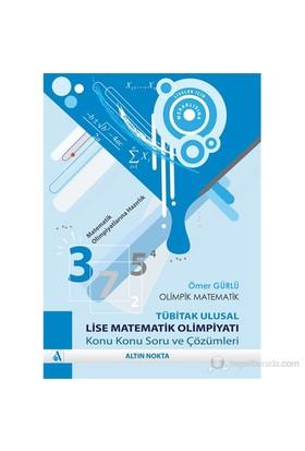 Olimpik Matematik -Tübitak Ulusal Lise Matematik Olimpiyatı - Ömer Gürlü