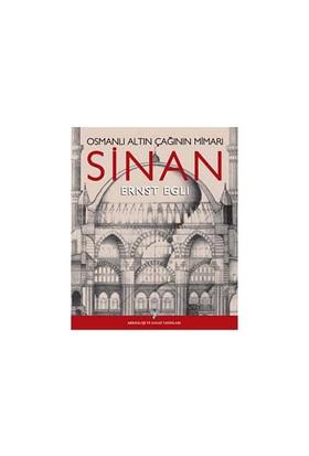 Osmanlı Altın Çağının Mimarı Sinan-Ernst Egli