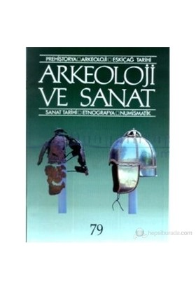 Arkeoloji Ve Sanat Sayı: 75 Yıl: 18 Prehistorya / Arkeoloji / Eskiçağ Tarihi / Sanat Tarihi / Etnografya / Numismatik-Nezih Başgelen