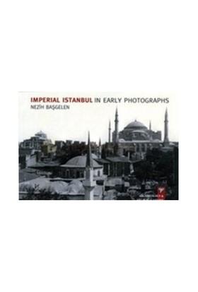 Imperial Istanbul In Early Photographs-Nezih Başgelen