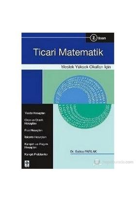 Ticari Matematik (Meslek Yüksek Okulları İçin)-Sıdıka Parlak