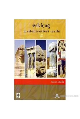 Eskiçağ Medeniyetleri Tarihi-Ekrem Memiş
