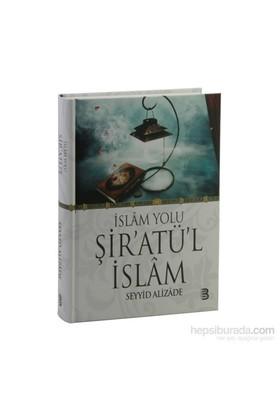 İslam Yolu Şiratül İslam Tercümesi - Seyyid Alizade