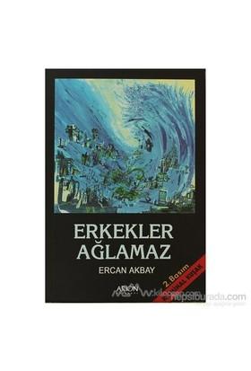 Erkekler Ağlamaz-Ercan Akbay