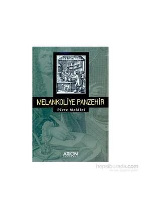 Melankoliye Panzehir-Piero Meldini