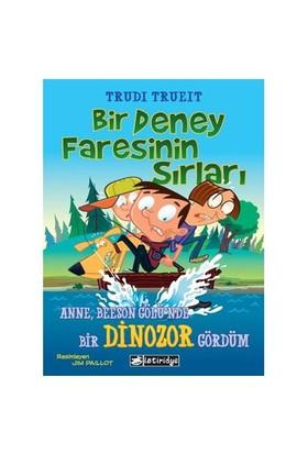 Bir Deney Faresinin Sırları 2 (Anne Beeson Gölü'Nde Bir Dinozor Gördüm)-Trudi Trueit