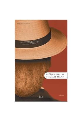 Değişen Kafalar-Thomas Mann