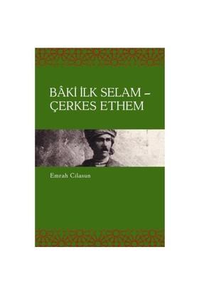 BAKİ İLK SELAM - ÇERKES ETHEM