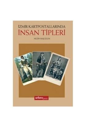 İzmir Kartpostallarında İnsan Tipleri-Nezih Başgelen