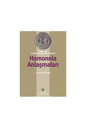 Roma Çağı Küçükasya Kentleri Arasında Homonoia Anlaşmaları-Filiz Dönmez Öztürk