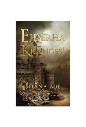 Ejderha Kraliçesi-Shana Abe