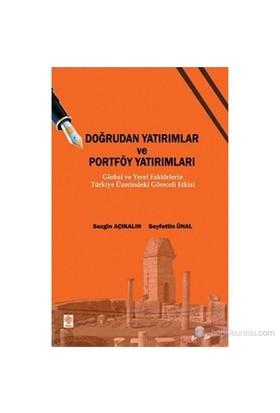 Doğrudan Yatırımlar Ve Portföy Yatırımları (Global Ve Yerel Faktörlerin Türkiye Üzerindeki Göreceli-Sezgin Açıkalın