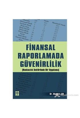 Finansal Raporlamada Güvenirlilik (Bankacılık Sektöründe Bir Uygulama)-Mustafa Arı
