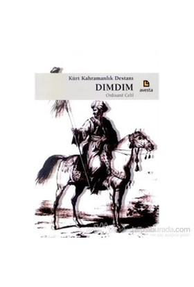 Kürt Kahramanlık Destanı Dımdım-Ordixane Celil